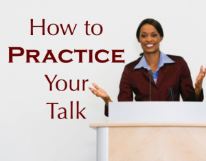 How to Practice Before Giving a Talk