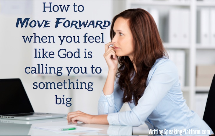 How to move forward when God has called you to speak